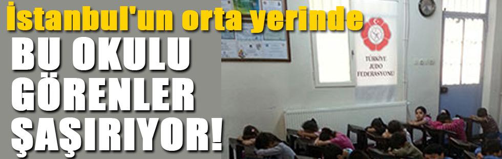 İstanbulun göbeğindeki bu okulu görenler şaşırıyor!