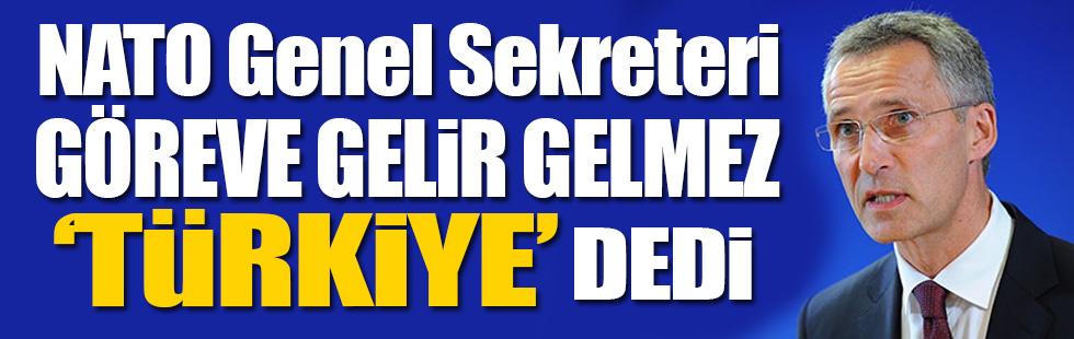 Göreve gelir gelmez Türkiye dedi!