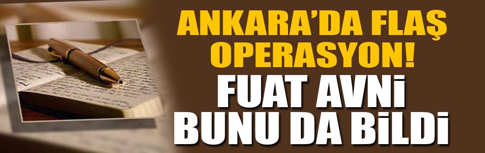 Ankara'da flaş cemaat operasyonu