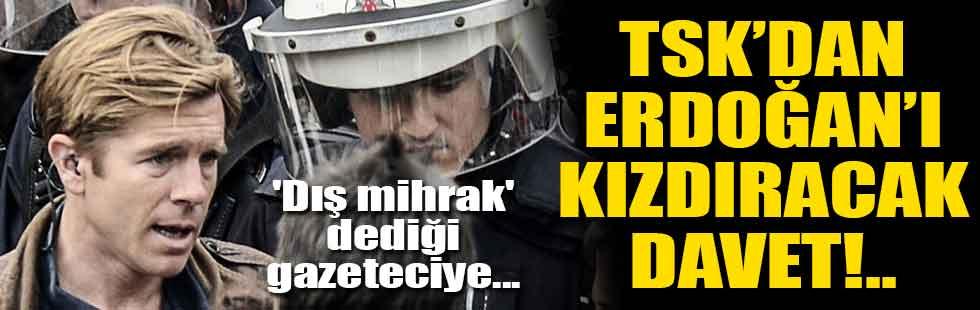 TSKdan Erdoğanı kızdıracak davet