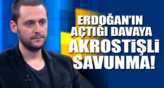 Erdoğanın açtığı davaya ilginç savunma!