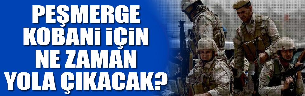 Peşmerge Kobani için ne zaman yola çıkacak?