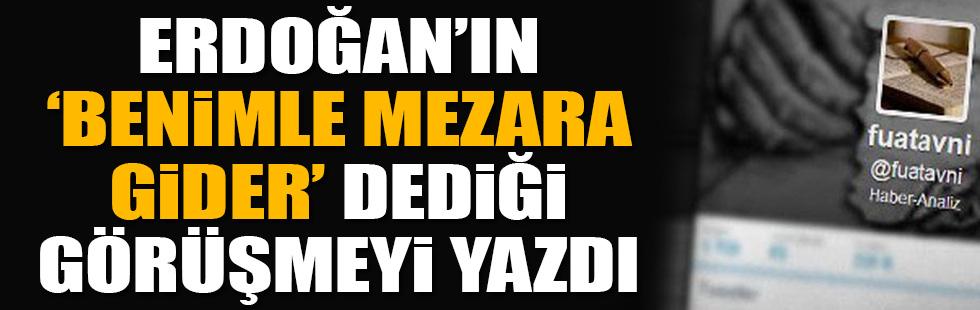 Fuat Avni, Erdoğanın sır görüşmesini yazdı