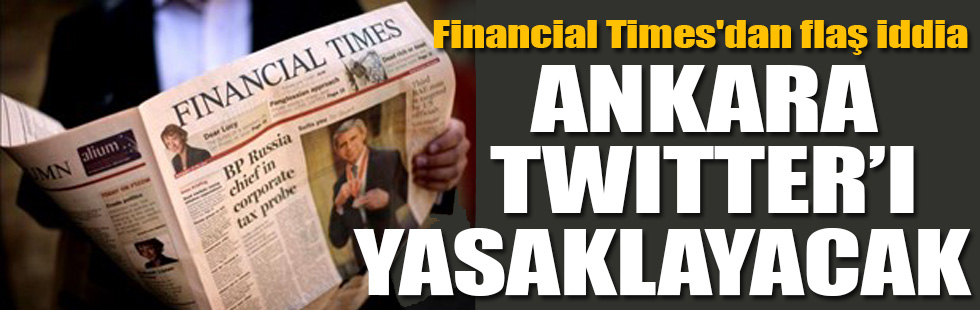 Financial Timesdan flaş iddia