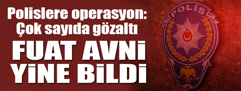 Fuat Avni yine bildi: Eskişehirde polise operasyon