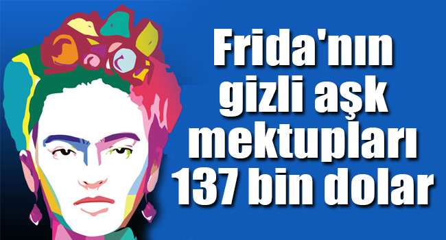 Fridanın gizli aşk mektupları 137 bin dolar