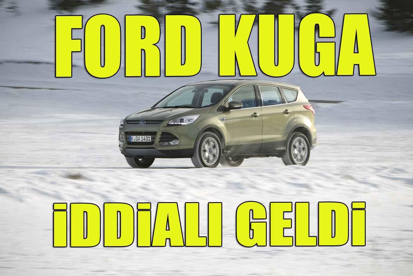 Ford Kuga çok havalı