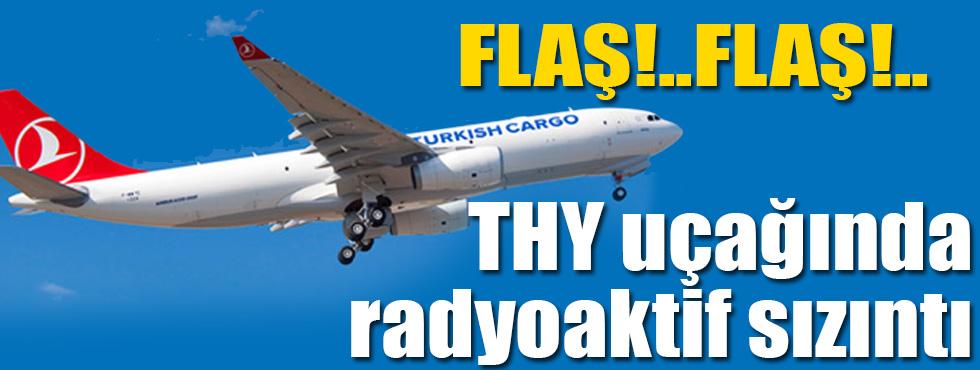 THY uçağında radyoaktif sızıntı
