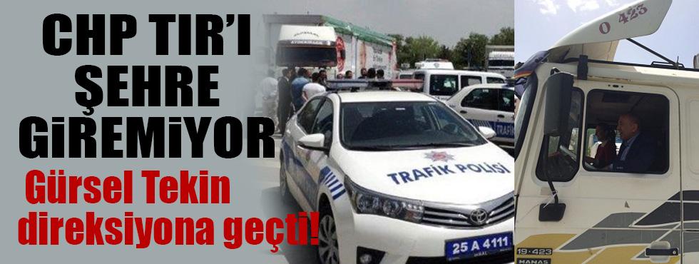 Polis CHPlilerin TIRını şehir merkezine sokmuyor