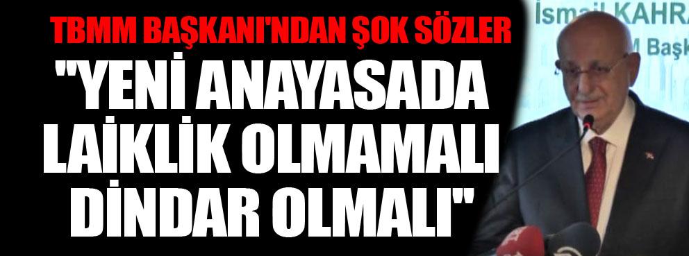 TBMM Başkanı Kahramandan şok sözler..