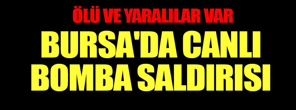 Bursada canlı bomba saldırısı