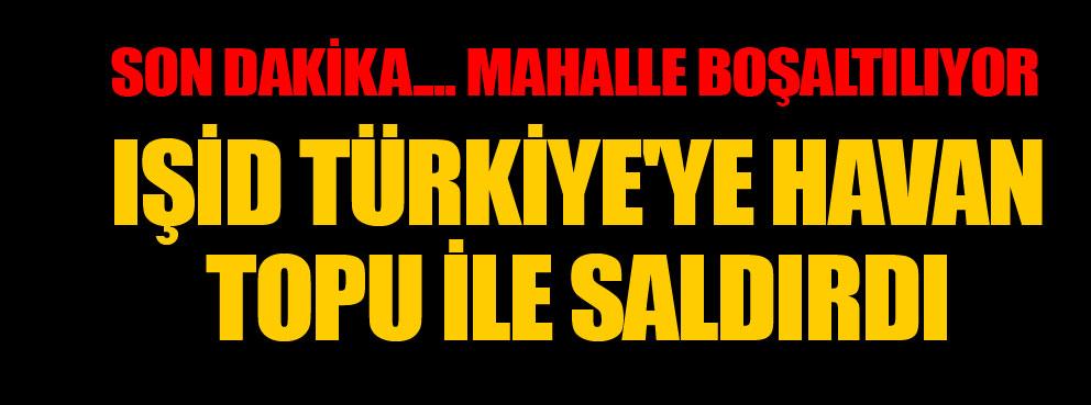 IŞİD Türkiyeye havan topu ile saldırdı