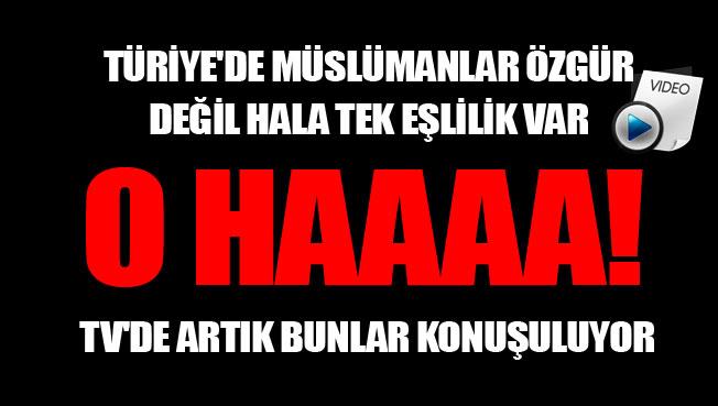 Müslümanlar Türkiyede özgür değil