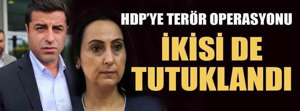 Demirtaş ve Yüksekdağ tutukluandı